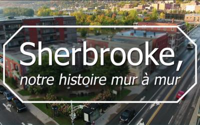 Sherbrooke, notre histoire mur à mur